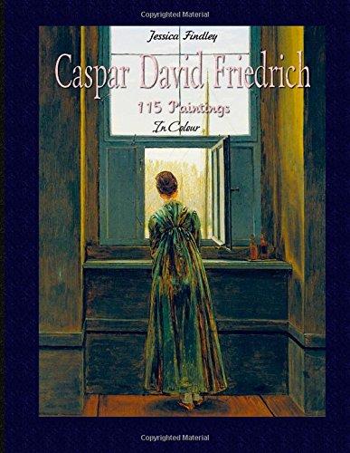 Caspar David Friedrich: 115 Paintings In Colour