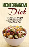 img - for Mediterranean Diet - How to Lose Weight with Mediterranean 7-Day Meal Plan: Best Diets, Losing Weight Simply, Meal Plans, Mediterranean Diet Recipes, Low Fat Food, Balance Diet, Healthy Recipes book / textbook / text book