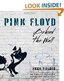 Pink Floyd: Behind the Wall