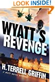 Wyatt's Revenge: A Matt Royal Mystery (Matt Royal Mysteries Book 4)