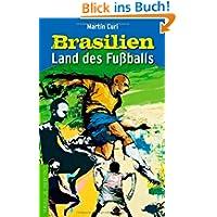 Brasilien: Land des Fußballs