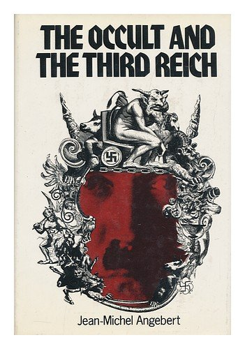 The Occult and the Third Reich: The Mystical Origins of Nazism and the Search for the Holy Grail PDF
