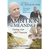 Ambition to Meaning: Finding Your Life's Purposes [Import]by Dr. Wayne W. Dyer