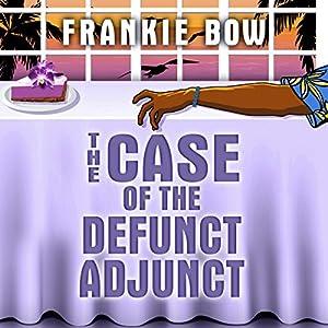 The Case of the Defunct Adjunct Audiobook