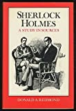 Donald A. Redmond Sherlock Holmes: A Study in Sources