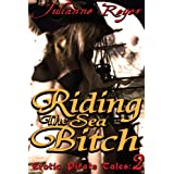 Riding the Sea Bitch (Erotic Pirate Tales)by Julianne Reyer