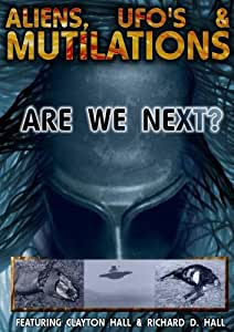 Aliens, UFO's and Mutilations: Are We Next?