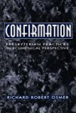 Confirmation: Presbyterian Practices in Ecumenical Perspective (0664500005) by Richard Robert Osmer