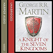 A Knight of the Seven Kingdoms (       UNABRIDGED) by George R. R. Martin Narrated by Harry Lloyd
