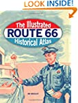 The Illustrated Route 66 Historical A...