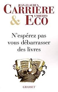 N'espérez pas vous débarrasser des livres : entretiens menés par Jean-Philippe de Tonnac