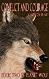 Conflict and Courage (Planet Wolf Book 2)