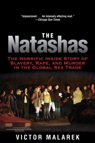 The Natashas: The Horrific Inside Story of Slavery, Rape,...