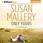 Only Yours: A Fool's Gold Romance, Book 5 (       UNABRIDGED) by Susan Mallery Narrated by Tanya Eby