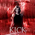 Kick the Candle: Knight Games, Book 2 Audiobook by Genevieve Jack Narrated by Brittany Pressley