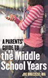 Parents' Guide to the Middle School Years