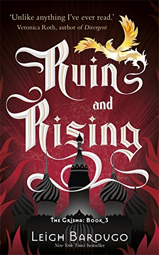 Ruin and Rising: 3 (The Grisha)