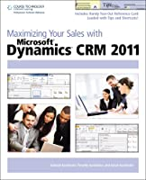 Maximizing Your Sales with Microsoft Dynamics CRM 2011 ebook download