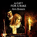 A Gift for a Rake Audiobook by Ann Barker Narrated by Nicolette McKenzie