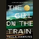 The Girl on the Train: A Novel | Paula Hawkins