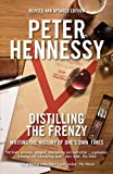 Distilling the Frenzy: Writing The History Of One's Own Times (1849545340) by Hennessy, Peter