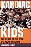 img - for Kardiac Kids: The Story of the 1980 Cleveland Browns book / textbook / text book