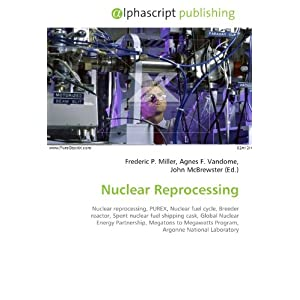 Nuclear Reprocessing: Nuclear reprocessing, PUREX, Nuclear fuel ...