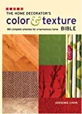 img - for The Home Decorator's Color and Texture Bible: 180 Complete Schemes for a Harmonious Home book / textbook / text book