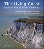 Christopher Somerville The Living Coast: An Aerial View of Britain's Shoreline