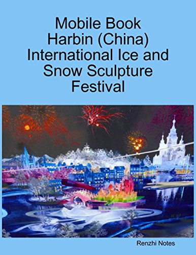 Mobile Book Harbin (China) International Ice and Snow Sculpture Festival PDF