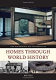 img - for The Greenwood Encyclopedia of Homes through World History [3 volumes] book / textbook / text book