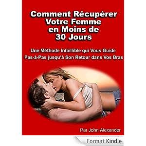 r cup rer votre ex astuces et conseils r cup rer son ex en moins de 30 jours le livre de john. Black Bedroom Furniture Sets. Home Design Ideas