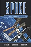 Space: The Free-Market Frontier (1930865198) by Edward L. Hudgins
