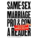 Same-Sex Marriage: Pro and Con ~ Andrew Sullivan