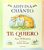 Adivina Cuanto Te Quiero = Guess How Much I Love You Sam McBratney