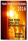 Ten Predictions 2016: And the Fire and Ice Prophecies