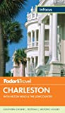 Fodor's In Focus Charleston: with Hilton Head & the Lowcountry (Travel Guide, Band 3)