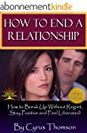 How to End a Relationship: How to Bre...