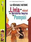 """Afficher """"La Véritable histoire de livia qui vécut les dernières heures de Pompéi"""""""