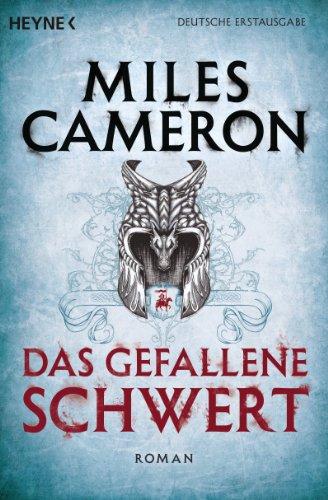 Miles Cameron - Das gefallene Schwert: Roman (German Edition)