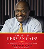img - for By Herman Cain: This is Herman Cain!: My Journey to the White House [Audiobook] book / textbook / text book