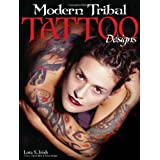 Modern Tribal Tattoo Designsby Lora S. Irish