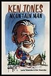 Ken Jones, mountain man: Stories told...