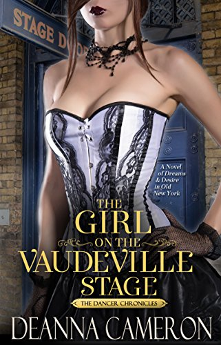 Historical Romance: The Girl on the Vaudeville Stage: A Novel of Dreams and Desire in Old New York (The Dancer Chronicles Book 2) (Vaudeville Old And New compare prices)