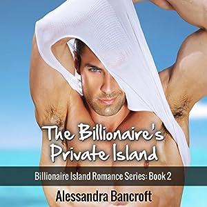 Billionaire Romance: The Billionaire's Private Island Audiobook