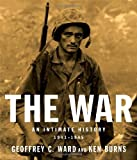The War: An Intimate History, 1941-1945 (0307262839) by Ward, Geoffrey C.