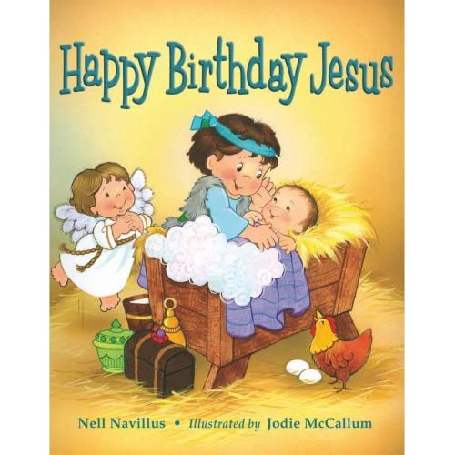 Happy Birthday Jesus Nell Navillus