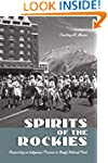 Spirits of the Rockies: Reasserting a...