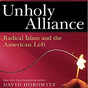 Unholy Alliance: Radical Islam and the American Left Audiobook