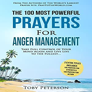 The 100 Most Powerful Prayers for Anger Management Audiobook